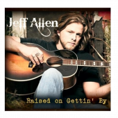 Jeff Allen CD- Raised On Gettin' By